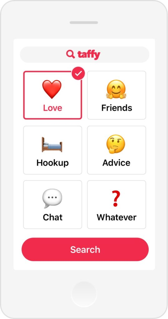 The categories you can choose form in the dating app Taffy, which are, Love, Friends, Hookup, Advice, Chat and Whatever